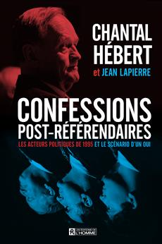 Confessions post-référendaires - Les acteurs politiques de 1995 et le scénario d'un oui