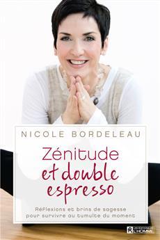 Zénitude et double espresso - Réflexions et brins de sagesse pour survivre au tumulte du moment
