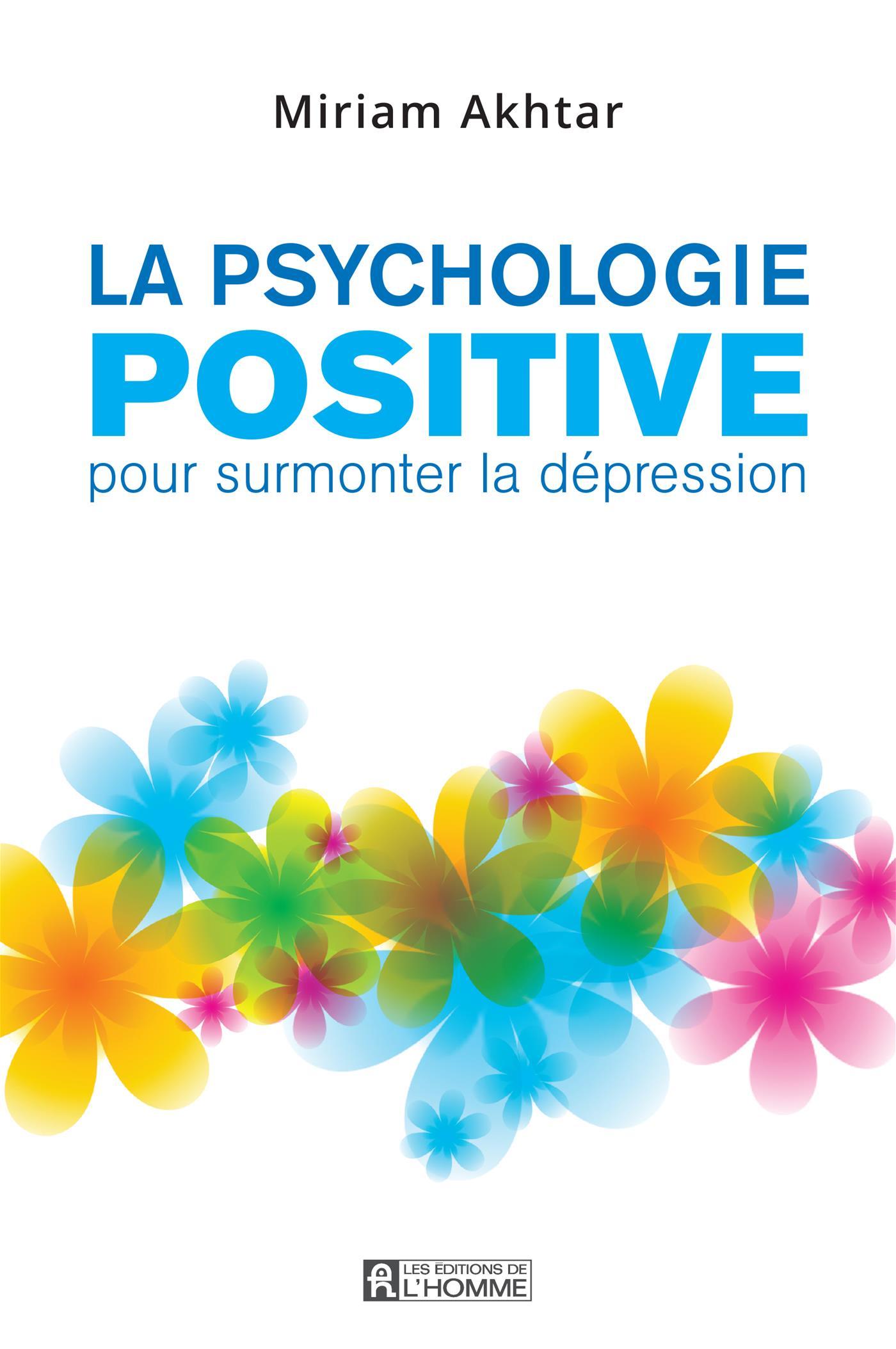La psychologie positive pour surmonter la dépression
