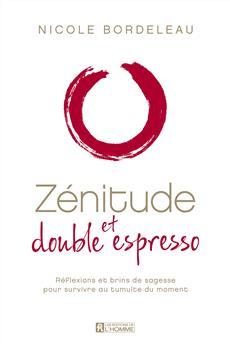 Zénitude et double espresso (version Europe) - Réflexions et brins de sagesse pour survivre au tumulte du moment