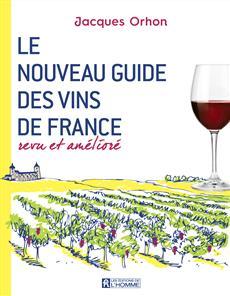 Le nouveau guide des vins de France - Revu et amélioré