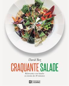 Craquante salade - Réinventez vos lunchs en moins de 20 minutes