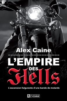 L'Empire des Hell's - L'ascension fulgurante d'une bande de motards