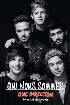 Qui nous sommes - One Direction - Notre autobiographie