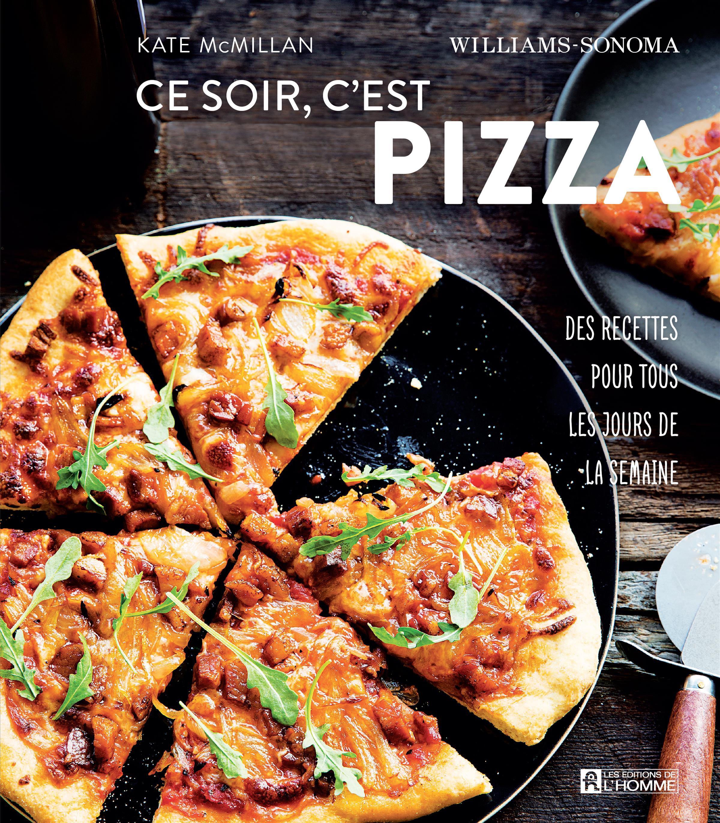 livre ce soir c 39 est pizza des recettes pour tous les jours de la semaine les ditions de l. Black Bedroom Furniture Sets. Home Design Ideas