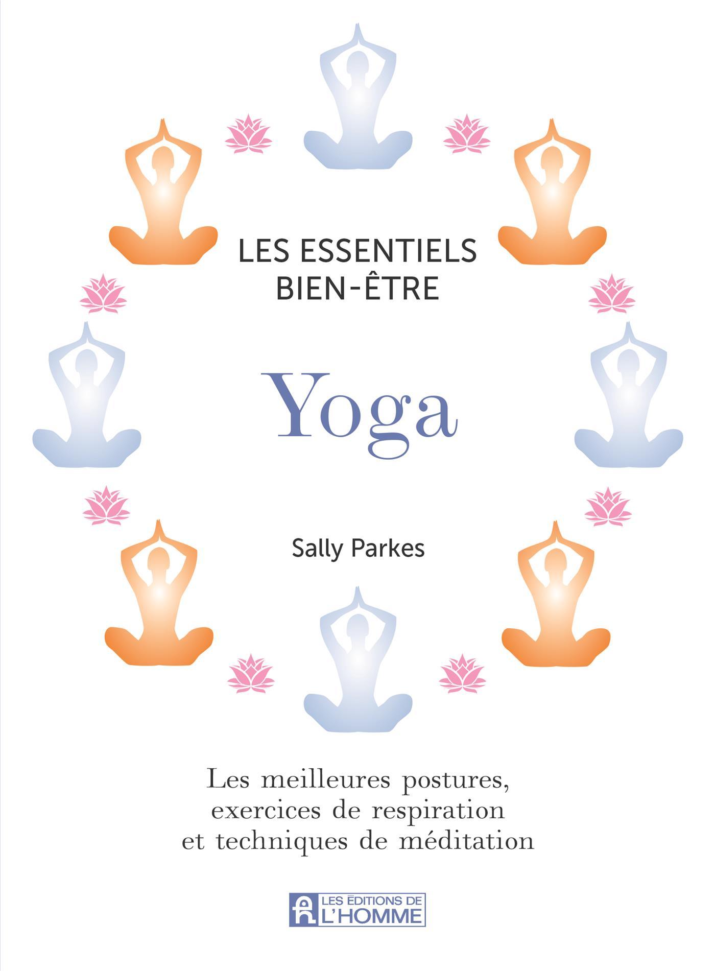 livre yoga les meilleures postures exercices de respiration et techniques de m ditation pour. Black Bedroom Furniture Sets. Home Design Ideas