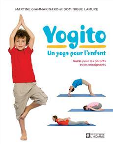Yogito - Un yoga pour l'enfant - Guide pour les parents et les enseignants