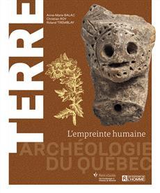 Terre - Archéologie du Québec - L'empreinte humaine