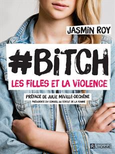 #Bitch - Les filles et la violence