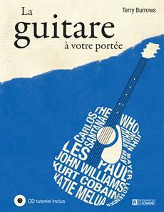 La guitare à votre portée - (CD tutoriel inclus)