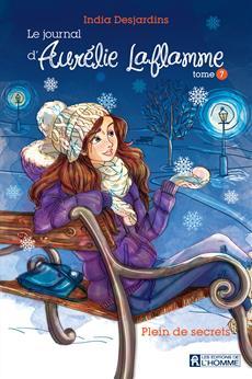 Le journal d'Aurélie Laflamme - Tome 7 - Plein de secrets