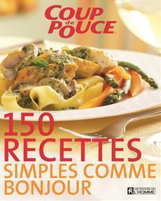 150 recettes simples comme bonjour