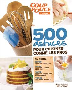 500 astuces pour cuisiner comme les pros