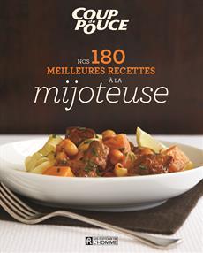 Nos 180 meilleures recettes à la mijoteuse
