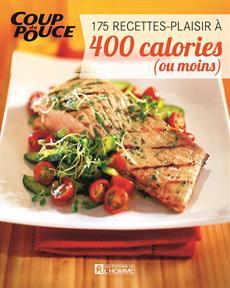 175 recettes-plaisir à 400 calories ou moins
