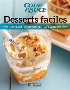 Desserts faciles - 100 recettes qui goûtent le bonheur