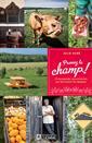 Prenez le champ ! - 21 escapades gourmandes sur les routes du Québec