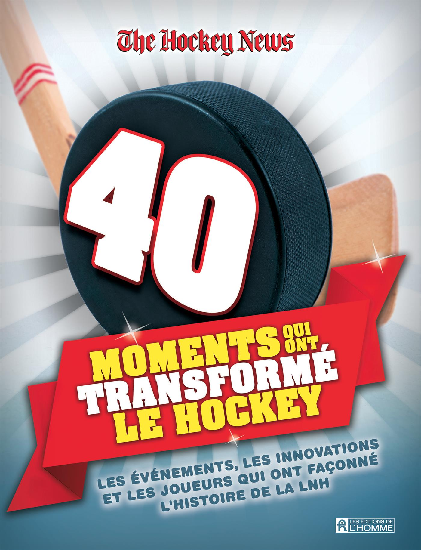 40 moments qui ont transformé le hockey