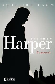 Stephen Harper - Un portrait