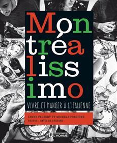 Montréalissimo - Vivre et manger à l'italienne
