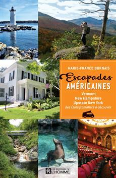 Escapades américaines - Vermont, New Hampshire, Upstate New York, des États frontaliers à découvrir