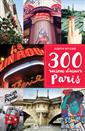 Livre 300 Reasons to Love Paris