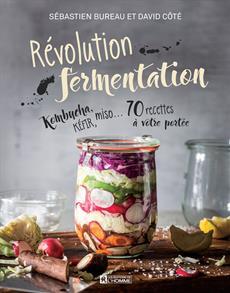 Révolution fermentation - Kombucha, kéfir, miso… 70 recettes à votre portée