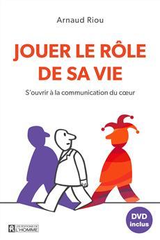 Jouer le rôle de sa vie - S'ouvrir à la communication du cœur (DVD inclus)