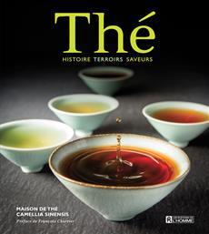 Thé - Histoire - Terroirs - Saveurs