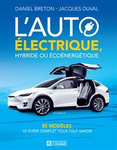 L'auto électrique, hybride ou écoénergétique - 85 modèles – Le guide complet de la voiture électrique
