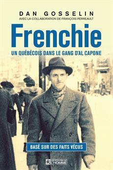 Frenchie - Un Québécois dans le gang d'Al Capone