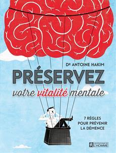 Préservez votre vitalité mentale - 7 règles pour prévenir la démence