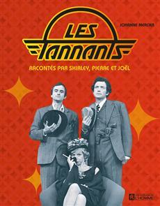 Les Tannants - racontés par Shirley, Pierre et Joël