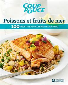 Poissons et fruits de mer - 100 recette pour les mettre au menu