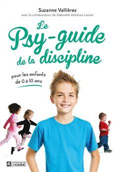 Le psy-guide de la discipline - Pour les enfants de 0 à 10 ans