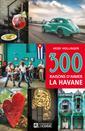 300 raisons d'aimer La Havane