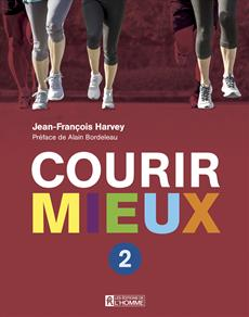Courir mieux 2 - Repenser l'entraînement - Déjouer les limites mentales - Cultiver plaisir et performance