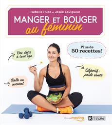 Manger et bouger au féminin - Conçu pour les femmes à 100%