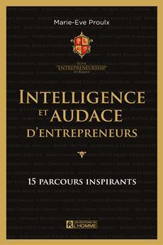 Intelligence et audace d'entrepreneurs - 15 parcours inspirants