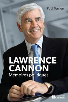 Lawrence Cannon - Mémoires politiques