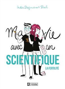 Ma vie avec un scientifique - La fertilité
