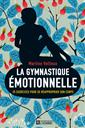 La gymnastique émotionnelle - 35 exercices pour se réapproprier son corps