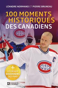 100 moments historiques des Canadiens