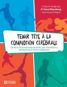 Tenir tête à la commotion cérébrale - Guide à l'intention des sportifs, des entraîneurs, des parents et des enseignants
