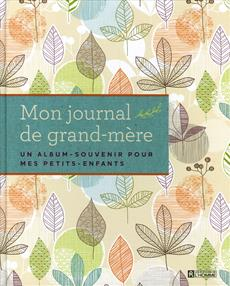 Mon journal de grand-mère - Un album-souvenir pour mes petits-enfants