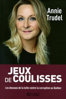 Jeux de coulisses - Les dessous de la lutte contre la corruption au Québec