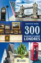 300 raisons d'aimer Londres (FR)