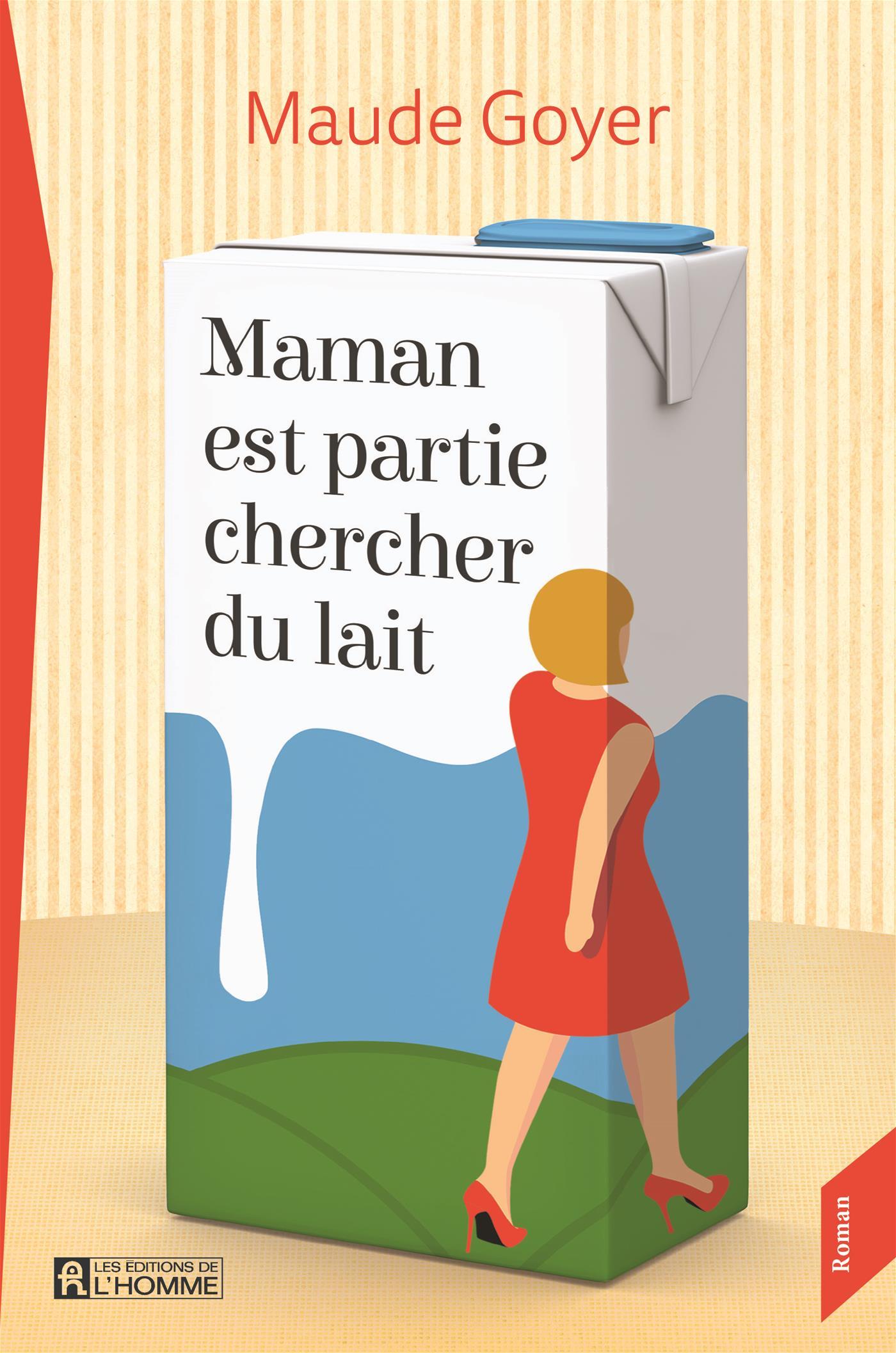 Livre Maman est partie chercher du lait   Les Éditions de l Homme 39267302e43