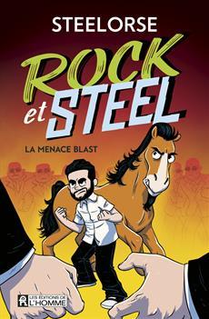 La menace Blast - Rock et Steel - Tome 1