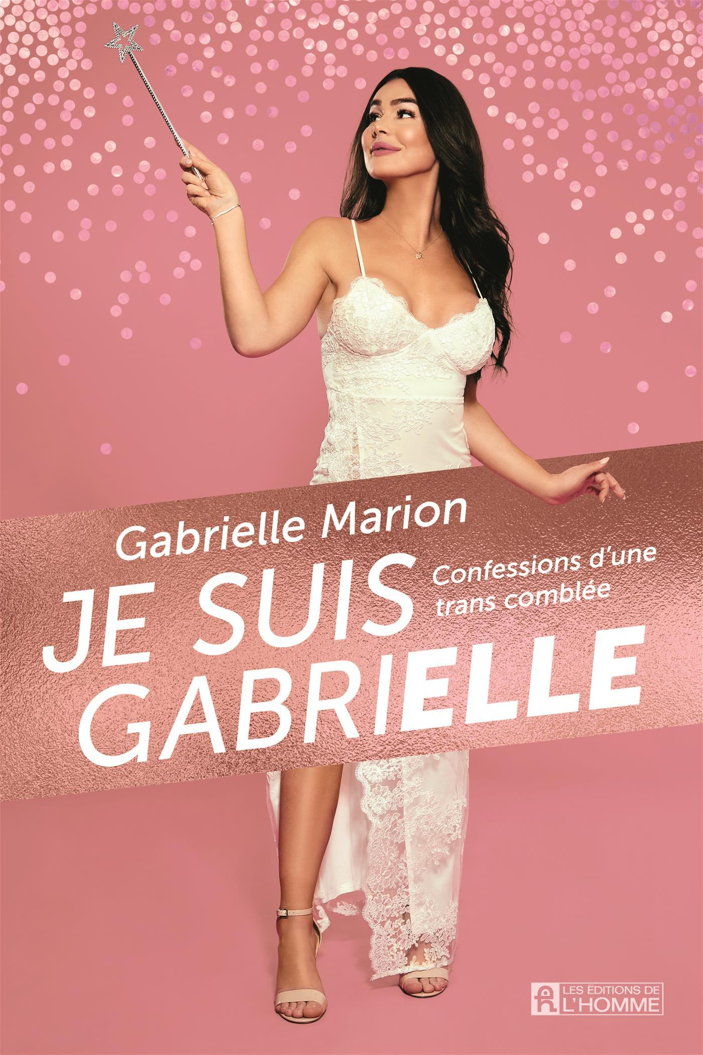 Livre Je Suis Gabrielle Confessions D Une Trans Comblee